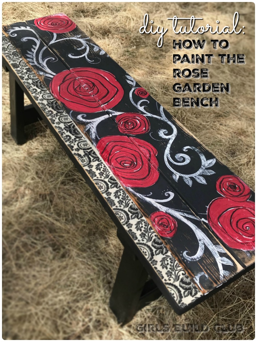 Hand Painted Rose Garden Bench Diy Girls Build Club